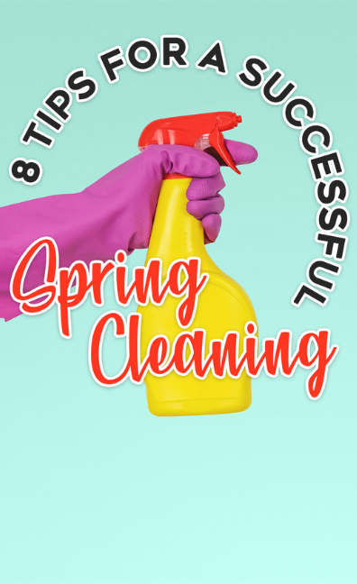8 Tips for a Successful Spring Cleaning
